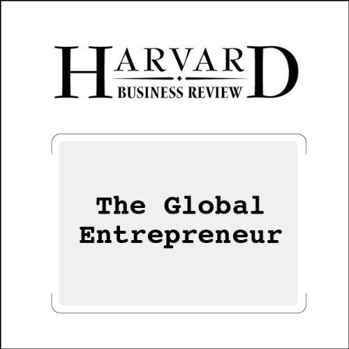 The Global Entrepreneur (Harvard Business Review) audiobook cover art