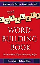Saleem Ahmed: The Scrabble Word-Building Book (Mass Market Paperback - Revised Ed.); 2007 Edition
