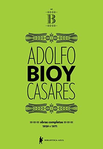 Obras completas de Adolfo Bioy Casares – Volume B: (1959-1971)