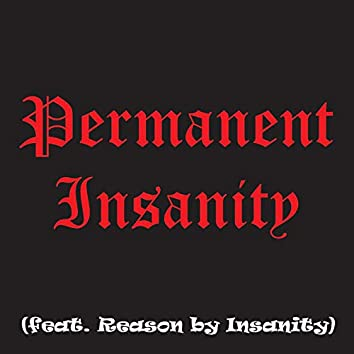 Permanent Insanity (feat. Reason by Insanity)