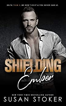 Shielding Ember (Delta Team Two Book 7) by [Susan Stoker]