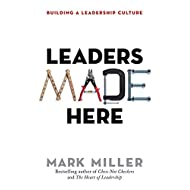 Leaders Made Here: Building a Leadership Culture (The High Performance Series)