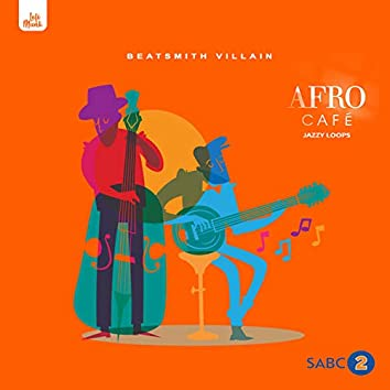 AfroCafe [Jazzy Loops] Vol.1