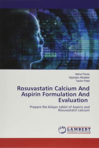 Rosuvastatin Calcium And Aspirin Formulation And Evaluation: Prepare the bilayer tablet of Aspirin and Rosuvastatin calcium