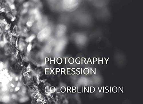 PHOTOGRAPHY EXPRESSION: COLORBLIND VISION