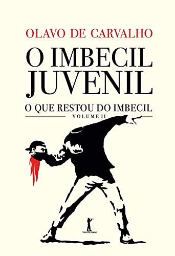 O Imbecil Juvenil - O que Restou do Imbecil - Vol. II