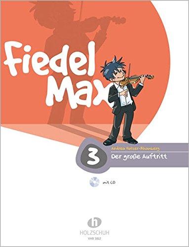 Fiedel Max - Der große Auftritt Band 3: Vorspielstücke für Violine, mit CD: Vorspielstücke für junge Streicher