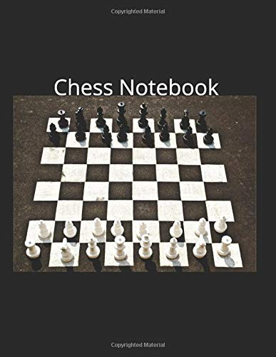 Chess Notebook: For Everyone Who Loves Playing Chess. Perfect For Keeping Score. Grab Yours Today!