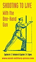 Shooting to Live: With The One-Hand Gun