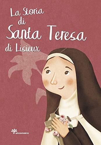 La storia di santa Teresa di Lisieux