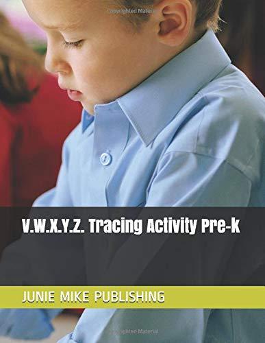 V.W.X.Y.Z. Tracing Activity Pre-k (V.W.X.Y.Z Tracing Activity Volume 6)