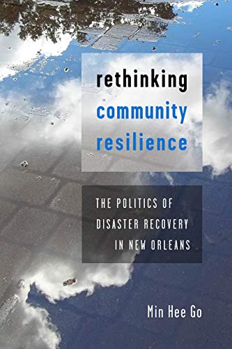 Rethinking Community Resilience: The Politics of Disaster Recovery in New Orleans (English Edition)