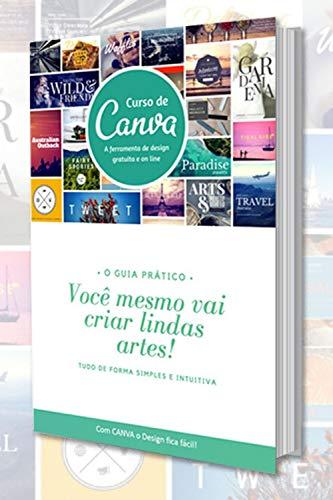 eBook Curso de CANVA Design: Faça você mesmo lindos layouts para o seu negócio! (001001 Livro 1)