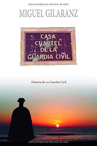 Casa Cuartel de la Guardia Civil: Historia de un Guardia Civil