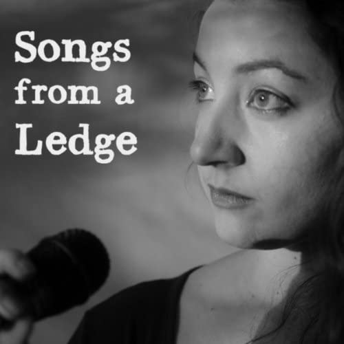 Songs from a Ledge