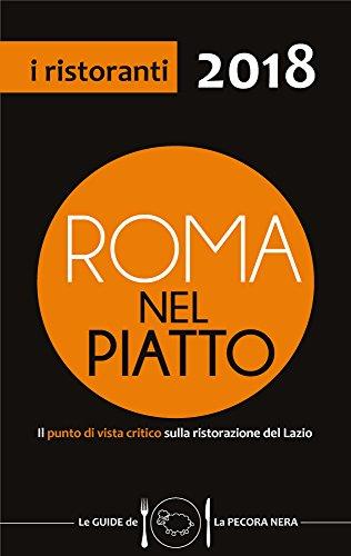 Roma nel piatto 2018. Il punto di vista critico sulla ristorazione del Lazio