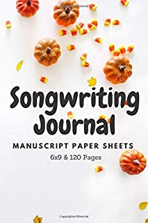 Songwriting Journal: Manuscript Paper Sheets 6x9 & 120 Pages For Musicians, Students, Songwriting | Song Writing Journals ...