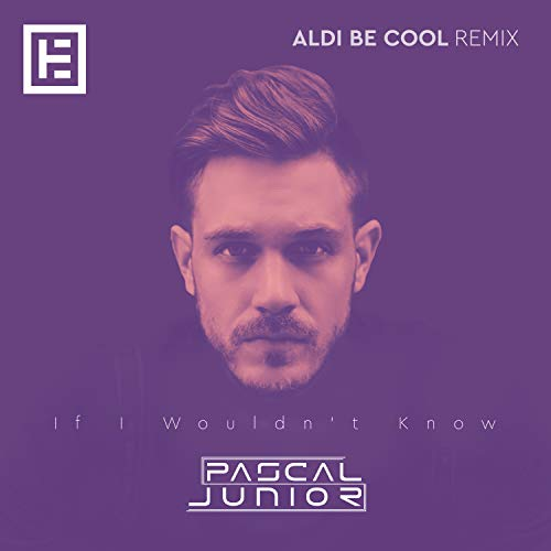 If I Wouldn't Know (Aldi Be Cool Remix)