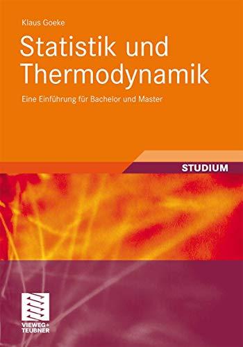 Statistik und Thermodynamik: Eine Einführung für Bachelor und Master