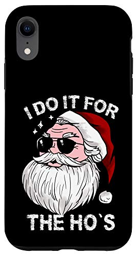 iPhone XR I Do It For The Ho's Santa Merry Christmas Xmas Snow Funny Case