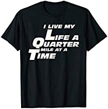 Fast Car Quote I Live My Life A Quarter Mile At A Time Gift T-Shirt