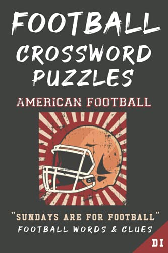 Compare Textbook Prices for Football Crossword Puzzles: PLAYERS, TEAMS, LEAGUES, LEGENDS. Sports Art Interior. Easy to Hard Words. ALL AGES Fan Activity  ISBN 9798503249309 by Ink., Designer