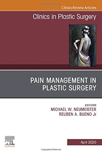 Compare Textbook Prices for Pain Management in Plastic Surgery An Issue of Clinics in Plastic Surgery Volume 47-2 The Clinics: Surgery Volume 47-2  ISBN 9780323732840 by Bueno  Jr, Reuben A.,Neumeister MD, Michael W.