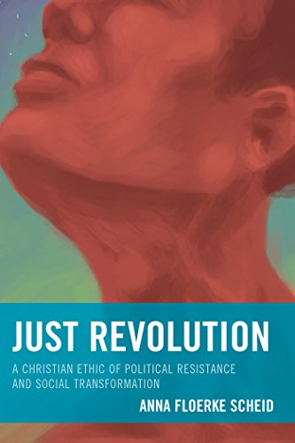 Just Revolution: A Christian Ethic of Political Resistance and Social Transformation (English Edition)
