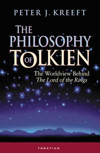 The Philosophy of Tolkien: The Worldview Behind The Lord of the Rings (English Edition)