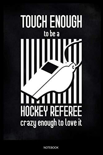 Tough Enough To Be A Hockey Referee: Liniertes Notizbuch A5 - Eishockey Schiedsrichter Notizbuch I Eishockeypieler Hockey Coach Trainer Schiri Geschenk