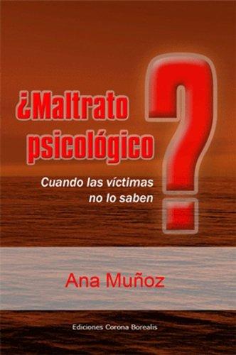 maltrato Psicologico?: When the victims don't know (Ecologia Mental) (Spanish Edition)