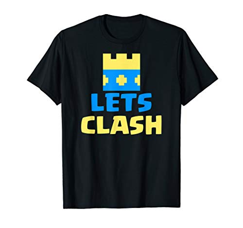 Lets Clash - Royale Clash of Arena Clans T-Shirt