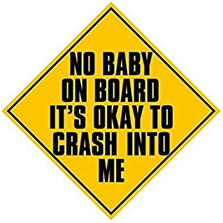 GHaynes Distributing NO Baby On Board FEEL FREE TO CRASH INTO ME Sticker Decal (funny car humor) Size: 5 x 5 inch