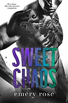 Sweet Chaos: A Forbidden Romance (Love and Chaos) by [Emery Rose]