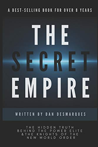 The Secret Empire: The Hidden Truth Behind the Power Elite and the Knights of the New World Order