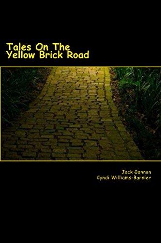 Book: Tales On The Yellow Brick Road by Jack Gannon & Cyndi Williams-Barnier (J&C Wordsmiths)