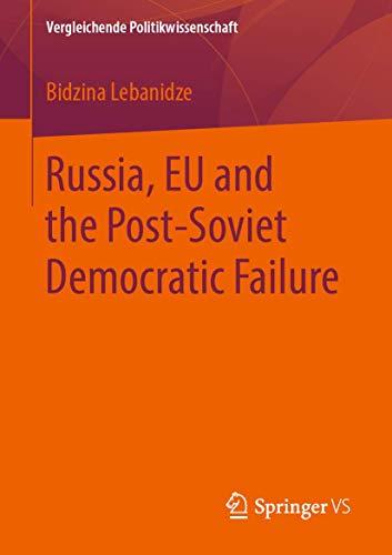 Russia, EU and the Post-Soviet Democratic Failure (Vergleichende Politikwissenschaft)