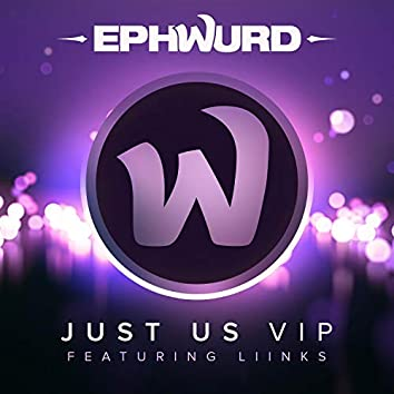 Just Us (VIP)