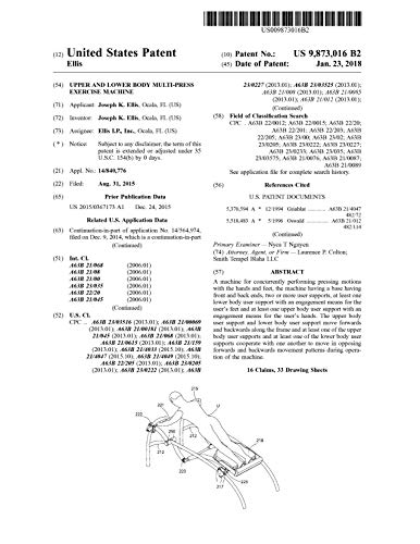 Upper and lower body multi-press exercise machine: United States Patent 9873016 (English Edition)
