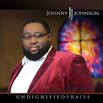 Undignified Praise
