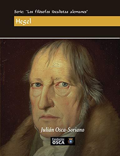 HEGEL: Series Los Filósofos Idealistas Alemanes