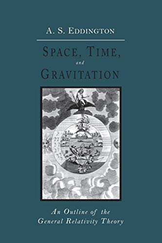 Eddington, A: Space, Time and Gravitation: An Outline of the General Relativity Theory