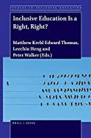 Inclusive Education Is a Right, Right? (Studies in Inclusive Education)