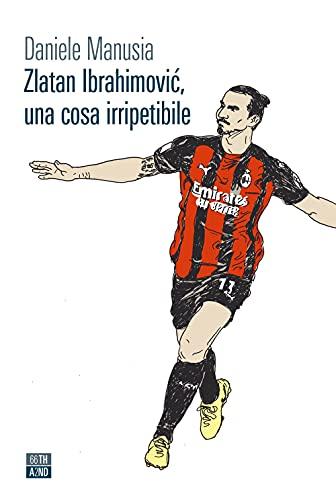 Zlatan Ibrahimovic, una cosa irripetibile