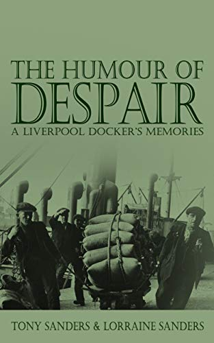 The Humour of Despair: A Liverpool Docker's Memories (English Edition)