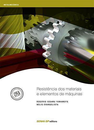 Resistência dos materiais e elementos de máquinas