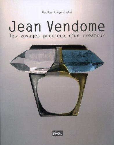 Jean Vendôme : Les voyages précieux d'un créateur