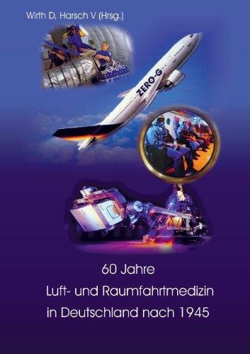 60 Jahre Luft- und Raumfahrtmedizin in Deutschland nach 1945
