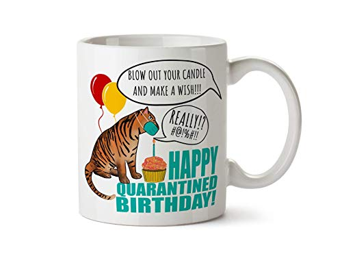 Happy Quarantined Birthday Tiger Mask Quarantine Gift Social Distancing Coffee Tea Mug 11 Ounce