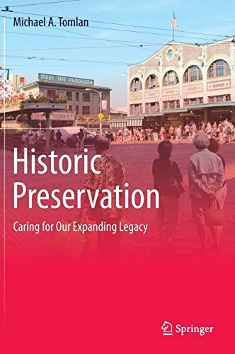 Compare Textbook Prices for Historic Preservation: Caring for Our Expanding Legacy 2015 Edition ISBN 9783319049748 by Tomlan, Michael A.